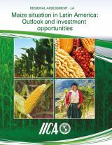 Libro: Regional Assessment – LA. Maize situation in Latin America: Outlook and investment opportunities